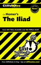 CliffsNotes on Homer's Iliad by Bob Linn