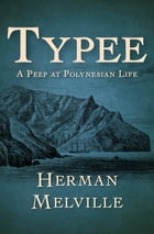 Typee: A Peep at Polynesian Life by Herman Melville