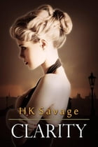 Clarity: The Admiral's Elite, #3 by HK Savage