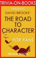 The Road to Character: by David Brooks (Trivia-On-Books) 2110d9bb-c68d-41ac-849c-e4eb5735e384