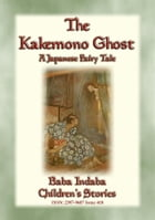 The KAKEMONO GHOST - A Japnese Fairy Tale: Baba Indaba's Children's Stories - Issue 418 by Anon E. Mouse