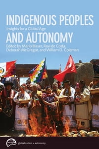 Indigenous Peoples and Autonomy: Insights for a Global Age