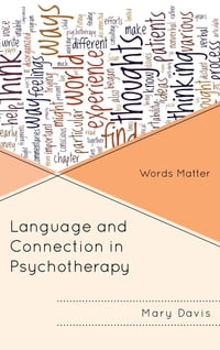 Language and Connection in Psychotherapy: Words Matter