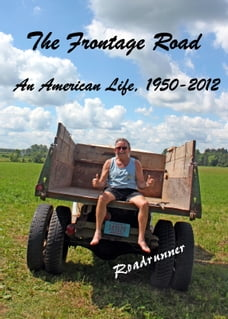 The Frontage Road: An American Life, 1950 - 2010