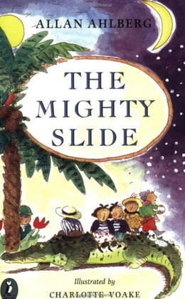 Book The Mighty Slide by Allan Ahlberg
