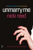 Unmarry Me by Nicki Reed