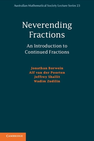 Neverending Fractions An Introduction to Continued Fractions