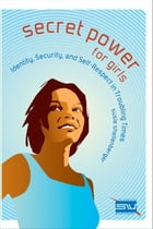 Secret Power for Girls by Susie Shellenberger