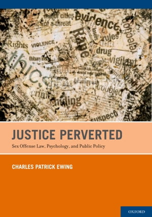 Justice Perverted Sex Offense Law,  Psychology,  and Public Policy