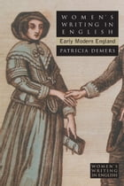 Women's Writing in English: Early Modern England