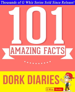 Dork Diaries - 101 Amazing Facts You Didn't Know GWhizBooks.com