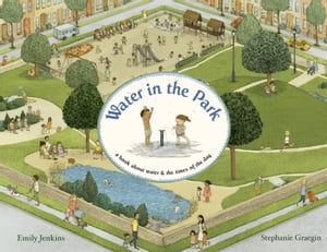 Water in the Park A Book About Water and the Times of the Day