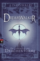 Dreamwalker - Die Gefangene des Drachenturms by James Oswald