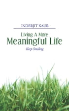 Living A More Meaningful Life