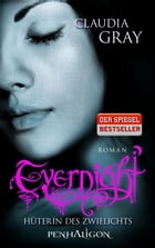 Evernight - Hüterin des Zwielichts: Roman by Claudia Gray