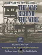 The War Behind the Wire by Patrick  Wilson