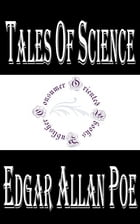 Tales of Science (Annotated) by Edgar Allan Poe