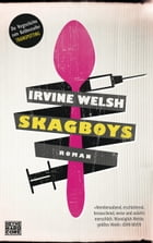 Skagboys: Roman by Irvine Welsh