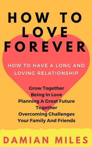 How To Love Forever