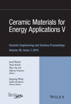 Ceramic Materials for Energy Applications V: Ceramic Engineering and Science Proceedings, Volume 36…