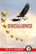The Power of Excellence by Dr. D. K. Olukoya