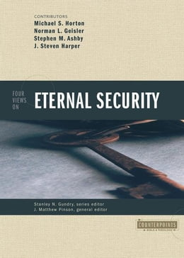 Book Four Views on Eternal Security by Stanley N. Gundry