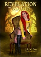 Revelation of Blood (Skye Morrison Vampire Series, #5) by J.L. McCoy