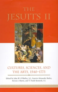 The Jesuits II: Cultures, Sciences, and the Arts, 1540-1773