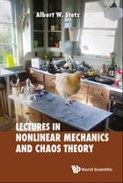 Lectures in Nonlinear Mechanics and Chaos Theory by Albert W Stetz