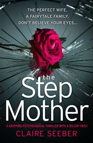 The Stepmother A gripping psychological thriller with a killer twist
