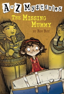Book A to Z Mysteries: The Missing Mummy by Ron Roy