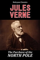 The Purchase of the North Pole by Jules Verne by Jules Verne