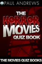 The Horror Movies Quiz Book by Paul Andrews