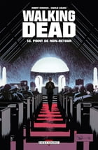 Walking Dead T13: Point de non-retour by Robert Kirkman