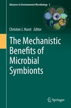The Mechanistic Benefits of Microbial Symbionts by Christon J. Hurst