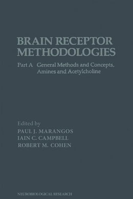 Book Brain Receptor Methodologies Pt A: General Methods and Concepts. Amines and Acetylcholine by Marangos, Paul J.