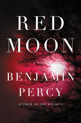 Book Red Moon: A Novel by Benjamin Percy