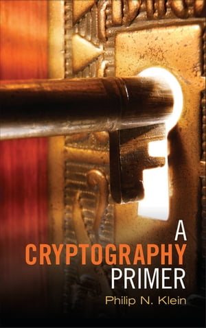 A Cryptography Primer Secrets and Promises