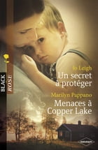 Un secret à protéger - Menaces à Copper Lake (Harlequin Black Rose) by Jo Leigh