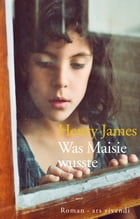 Was Maisie wusste by Henry James