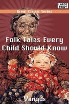 Folk Tales Every Child Should Know by Various