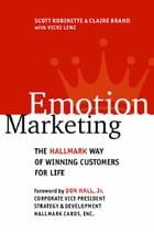 Emotion Marketing: The Hallmark Way of Winning Customers for Life