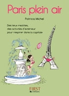 Petit livre de - Paris plein air by Patricia MICHEL