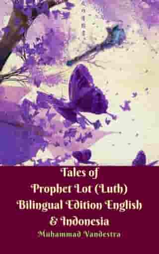 Tales of Prophet Lot (Luth) Bilingual Edition English & Indonesia by Muhammad Vandestra