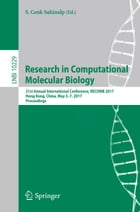 Research in Computational Molecular Biology: 21st Annual International Conference, RECOMB 2017, Hong Kong, China, May 3-7, 2017, Proceedings by S. Cenk Sahinalp