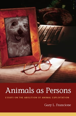 Animals as Persons Essays on the Abolition of Animal Exploitation