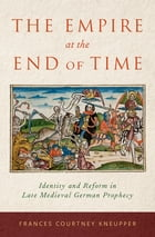 The Empire At The End Of Time by Frances Courtney Kneupper