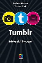 Tumblr: Erfolgreich bloggen by Andreas Werner