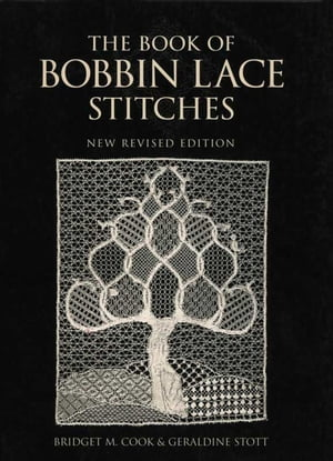 The Book of Bobbin Lace Stitches New Revised Edition