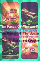 The Dance Of The Words by Joy Bassetti Kruger